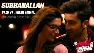 Subhanallah - Instrumental Cover Mix (Yeh Jawaani Hai Deewani) | Harsh Sanyal |