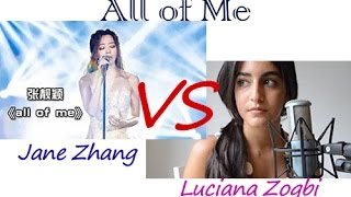 Repeat youtube video All of Me - Jane Zhang vs Luciana Zogbi