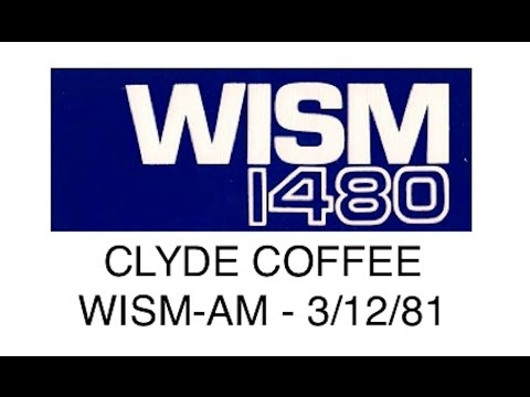 CLYDE COFFEE WISM-AM 1480 Madison WI 3/12/81 RADIO AIRCHECK