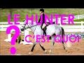 #8 Le Hunter Pour Les Nul (Explication simple,Histoire,Style,Équitation)