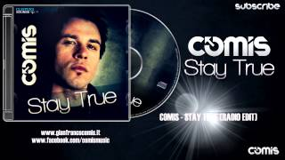 Comis - Stay True (Radio Edit)