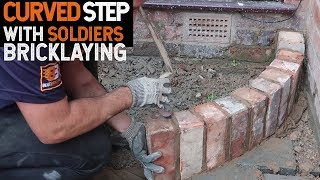 Bricklaying Building a Curved Brick Step With Soldiers