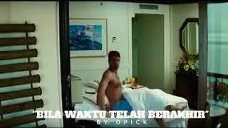VIDEO KLIP BILA WAKTU TELAH BERAKHIR ( LIRIK LAGU OPICK )