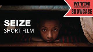 SEIZE (2019) | Mystery Drama Short Film | MYM