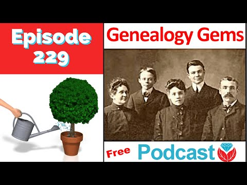 Genealogy Gems Podcast Episode 229 with Lisa Louise Cooke May 2019