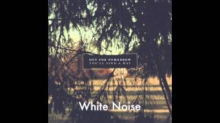 Out For Tomorrow - White Noise