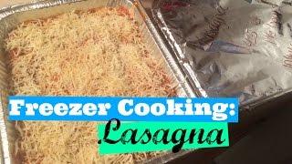 Freezer Cooking: Lasagna!