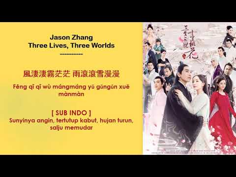 [INDO SUB] Jason Zhang - Three Lives, Three Worlds Lyrics | Eternal Love OST : Opening Theme Song