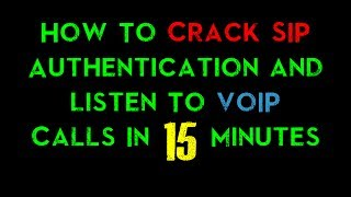 How To Crack SIP Authentication & Listen To VoIP Calls In 15-Minutes!