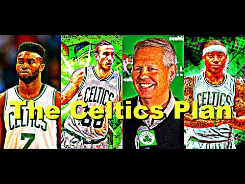 The Boston Celtics Plan And How To Project Their Future