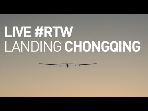 LIVE: Solar Impulse Airplane - Landing in Chongqing - #RTW Attempt
