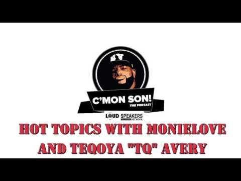 "Ed Lover's C'Mon Son Podcast: Hot Topics with Monie Love & TeQoya ""TQ"" Avery"