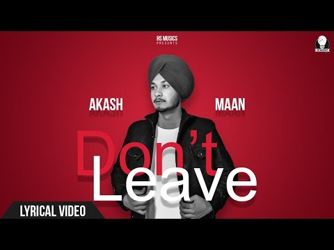 don't-leave-|-akash-maan-|-bir-dhillon-|-hs-musics-|-(lyrical-video)-|-latest-punjabi-songs-2019