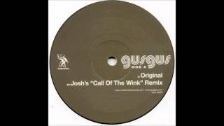 (2003) GusGus - Call Of The Wild [Josh Wink