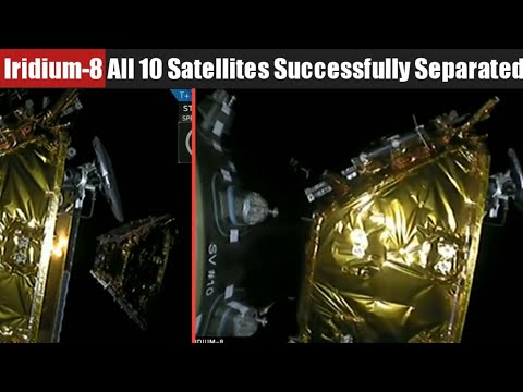 Iridium-8 Mission | All 10 Iridium NEXT Satellites Successfully Deployed