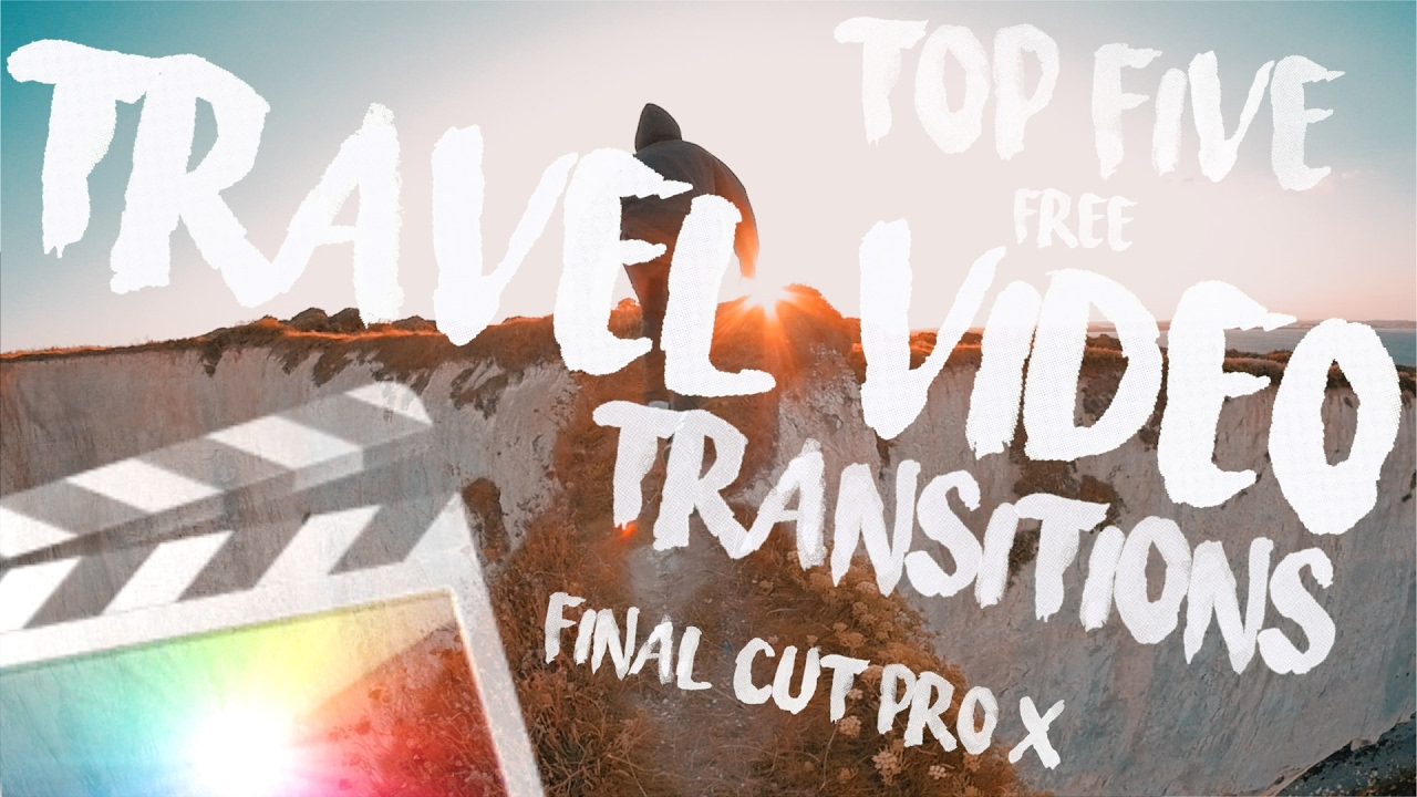 Top 5 Free Travel Video Transitions for Final Cut Pro X