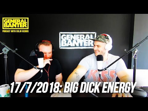THE GENERAL BANTER PODCAST: 17/7/2018