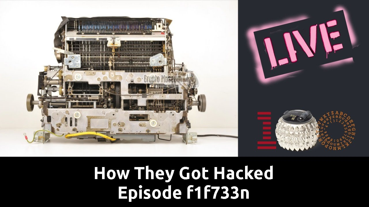 How They Got Hacked Episode f1f733n – How They Got Hacked