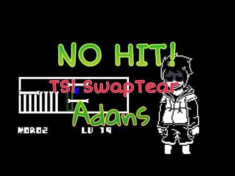 NO HIT!!! TS! SwapTear Adans. Undertale Fan-Game