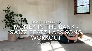 MONEY IN THE BANK - SWIZZ BEATS I ABS SONG WORKOUT I Boostcamp class