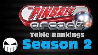 The Pinball Arcade (All Season 2 Tables Ranked)