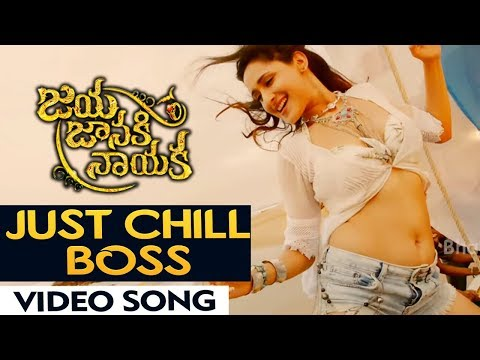 Just Chill Boss Video Song - Jaya Janaki Nayaka Movie | Bellamkonda srinivas , RakulPreet