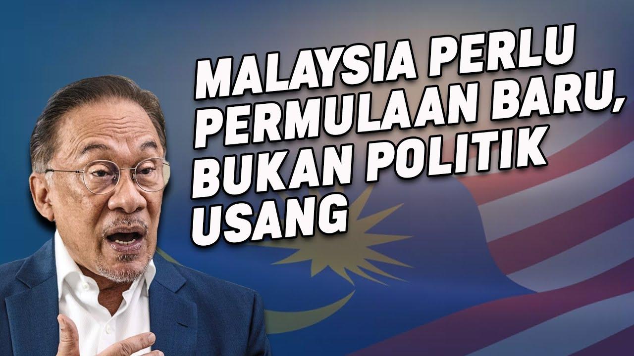 Malaysia Perlu Permulaan Baharu, Bukan Politik Usang