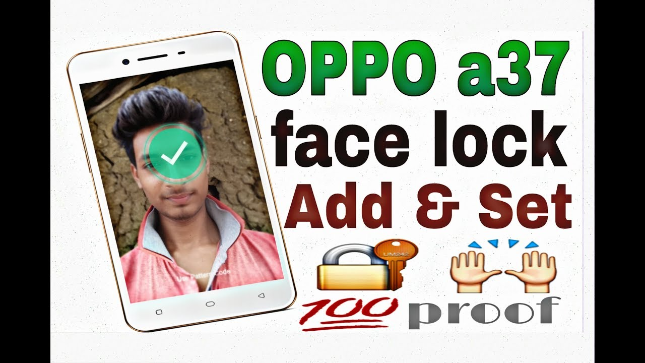 Part 2 OPPO a37 face lock Add & set proof by Ritik technical support