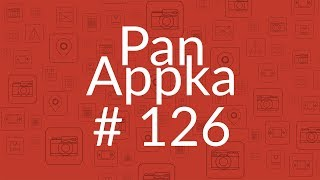 Pan Appka #126: Najlepsze aplikacje na Androida