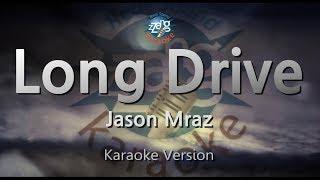 Jason Mraz-Long Drive (Melody) (Karaoke Version) [ZZang KARAOKE]