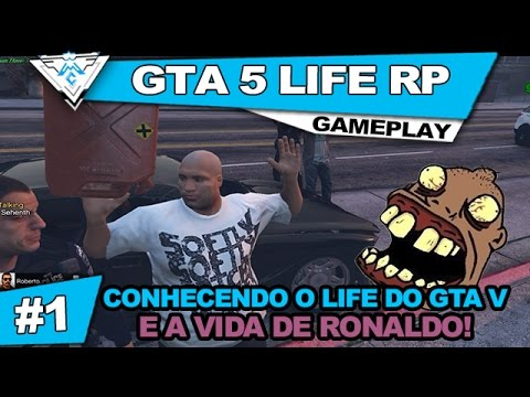 GTA V RP LIFE COOP #1 - CONHECENDO O LIFE DO GTA 5 E A VIDA DE RONALDO! / PT-BR