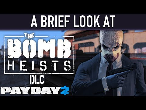 A brief look at The Bomb Heists DLC. [PAYDAY 2]