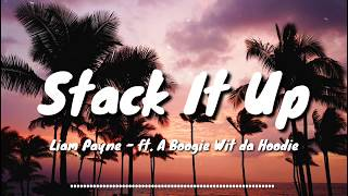 Liam Payne - Stack It Up (Lyric Video) ft. A Boogie Wit da Hoodie