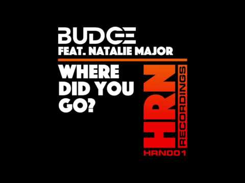 Budge - Where Did You Go? (Feat. Natalie Major)