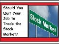 Should You Quit Your Job to Trade the Stock Market? in Hindi by EducationGuru