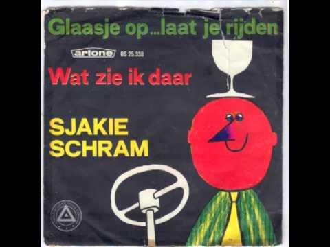 Sjakie Schram - Glaasje Op  Laat Je Rijden