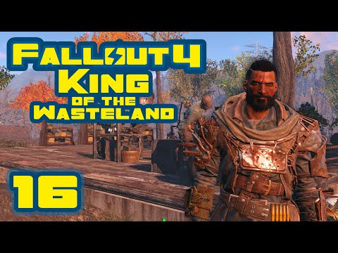 Let's Play Fallout 4: King of the Wasteland Challenge - Part 16 - Conflicts Aplenty