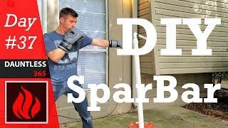 DIY Sparbar Prototype Part 1 (Day 37 - Dauntless Vlogs)
