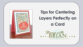 Tips for Centering Layers Perfectly on a Card