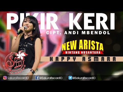 Happy Asmara - Pikir Keri [NEW ARISTA]