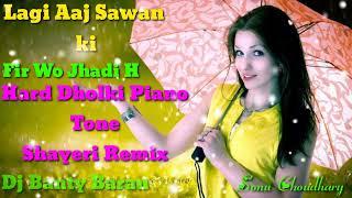 Lagi_Aaj_Sawan_Ki_Fir_Wo_Jhadi_H_Hard_Dholki_Piano_Tone_Shayeri_Remix_By_Dj_Banty_Barau