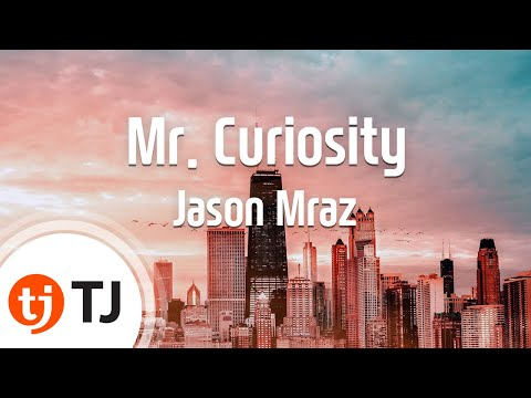 [TJ노래방] Mr. Curiosity - Jason Mraz() / TJ Karaoke