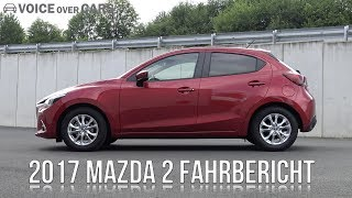 2017 Mazda 2 Fahrbericht Test Review Meinung Kritik Voice over Cars
