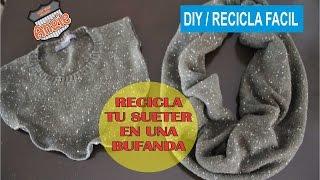 DIY // RECICLA UN SUETER Y HAZLO BUFANDA