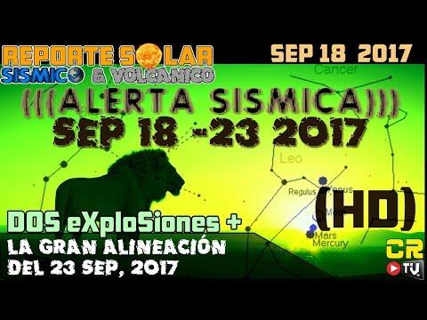 [HD] (((ALERTA SISMICA))) HASTA EL 23 SEP 2017   Dos eXplosiones REPORTE SOLAR SISMICO Y VOLCANICO