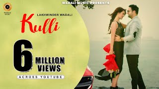 Kulli Lakhwinder Wadali Free MP3 Song Download 320 Kbps