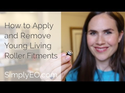 How to Apply and Remove Young Living Roller Fitments