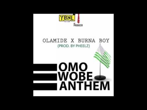 Olamide   Omo Wobe Anthem Audio ft  Burna Boy