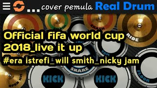 Official fifa world cup 2018..live it up..era istrefi_will smith_nicky jam..realdrum cover