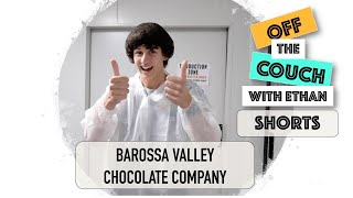 Barossa Valley Chocolate Company | Off the Couch with Ethan Shorts